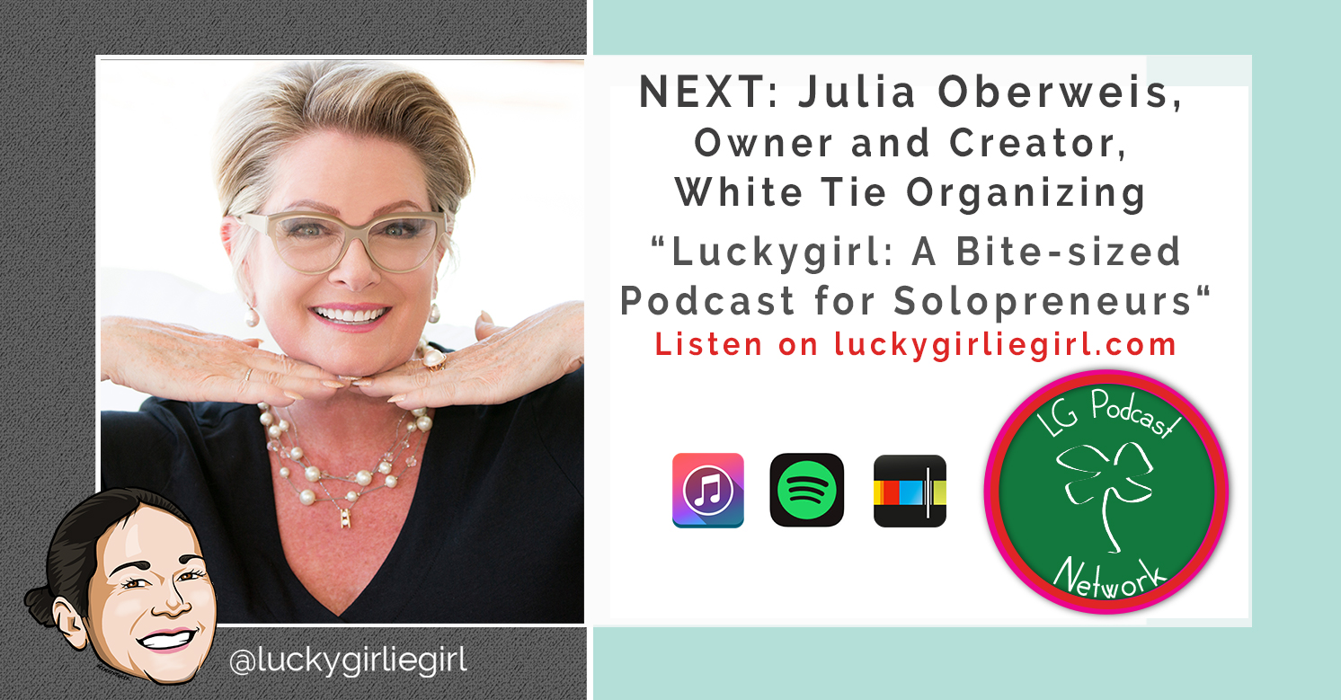 Luckygirl: A Bite-Sized Podcast, Episode: 105 – Julia Oberweis – White Tie Organizing
